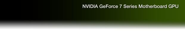 NVIDIA GeForce 7 Series Motherboard GPU