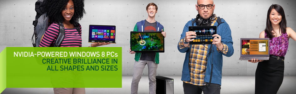 Windows 8 on NVIDIA GeForce Desktop PCs and Laptops